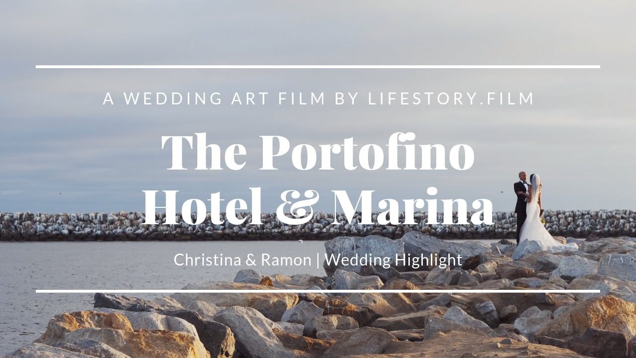 The Portofino Hotel & Marina Wedding Venue | Wedding Video Christina & Ramon | LifeStory.Film
