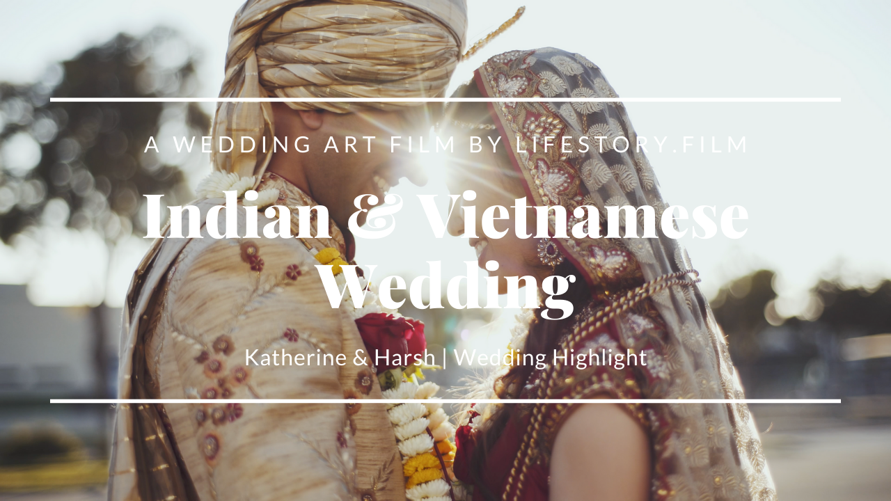 Indian & Vietnamese Wedding | Katherine & Harsh | Saratoga Springs Wedding | LifeStory.Film
