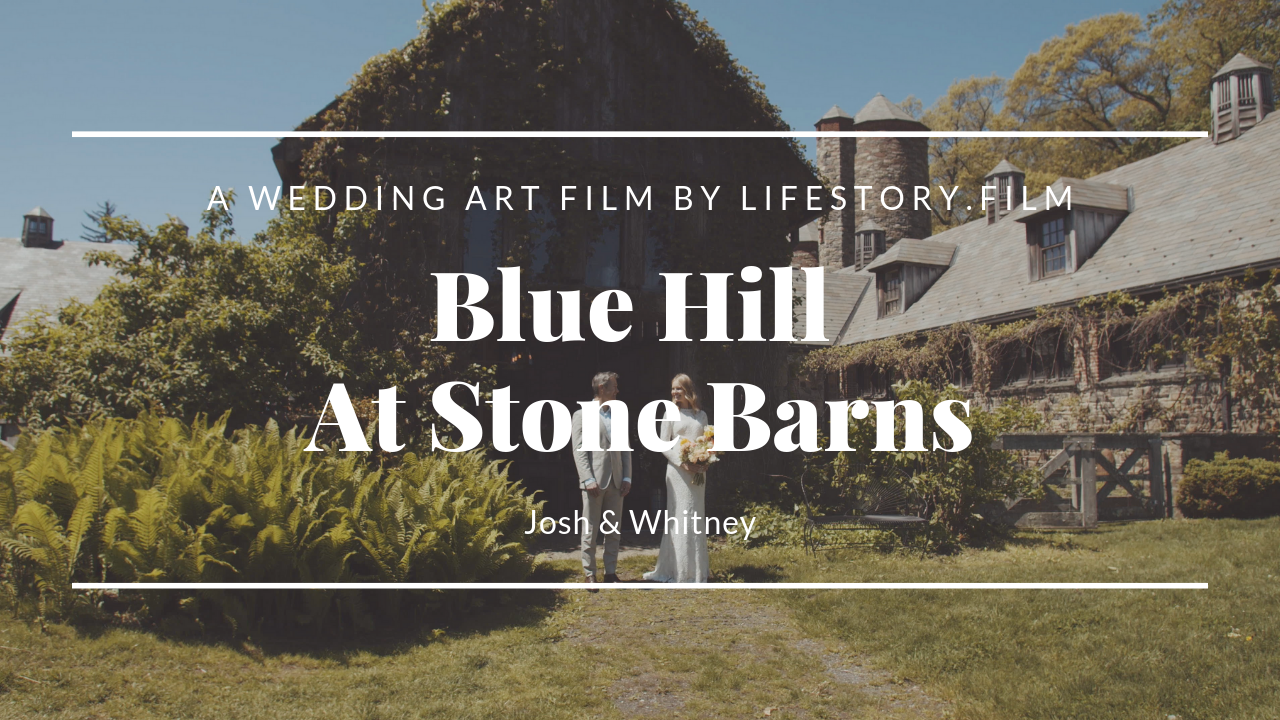 Blue Hill at Stone Barns in Pocantico Hills, NY | Wedding Video Josh & Whitney | LifeStory.Film